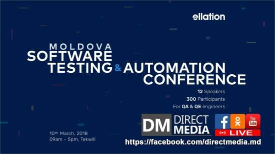 MSTAC - Moldova Software Testing & Automation Conference 10.03.2018