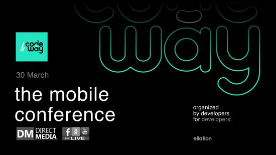 Live: CodeWay - The Mobile Conference 30.03.2019
